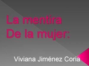 La mentira De la mujer Viviana Jimnez Coria