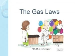 The Gas Laws Kinetic Molecular Theory KMT Kinetic