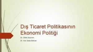 D Ticaret Politikasnn Ekonomi Politii Dr Dilek Seymen