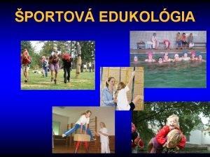 PORTOV EDUKOLGIA Systm vied o porte sa del