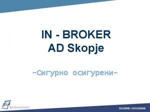 IN BROKER AD Skopje SIGURNO OSIGURANI b 2002