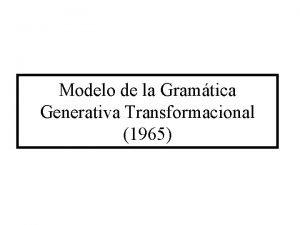 Modelo de la Gramtica Generativa Transformacional 1965 Oracin