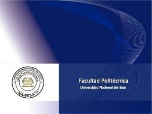 Facultad Politcnica Universidad Nacional del Este DIFUSIN Facultad