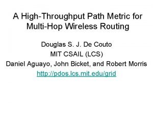 A HighThroughput Path Metric for MultiHop Wireless Routing