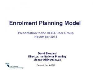 Enrolment Planning Model Presentation to the HEDA User