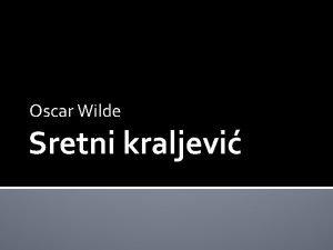 Oscar Wilde Sretni kraljevi Biljeka o piscu Oscar