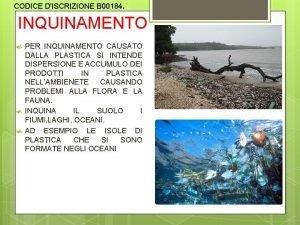 CODICE DISCRIZIONE B 00184 INQUINAMENTO PER INQUINAMENTO CAUSATO
