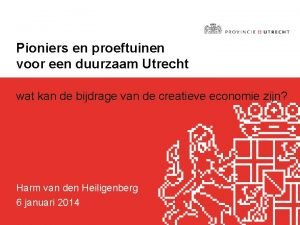 Pioniers en proeftuinen voor een duurzaam Utrecht wat
