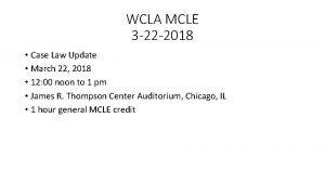WCLA MCLE 3 22 2018 Case Law Update