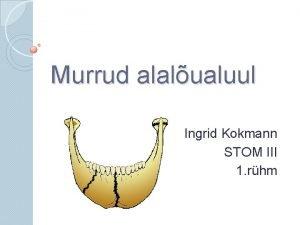 Murrud alalualuul Ingrid Kokmann STOM III 1 rhm