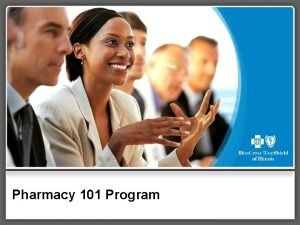 Pharmacy 101 Program Pharmacy 101 Unit One PBM