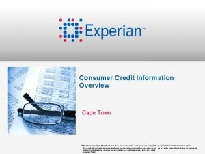 Consumer Credit Information Overview Cape Town 2012 Experian