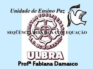 Unidade de Ensino Paz SEQNCIA DIDTICA COM EQUAO