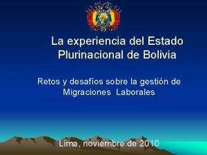 La experiencia del Estado Plurinacional de Bolivia Retos