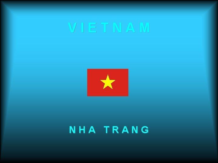 VIETNAM NHA TRANG N H A T R