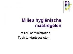 Milieu hyginische maatregelen Milieu administratie Taak tandartsassistent DRS