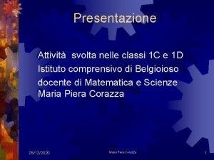 Presentazione Attivit svolta nelle classi 1 C e