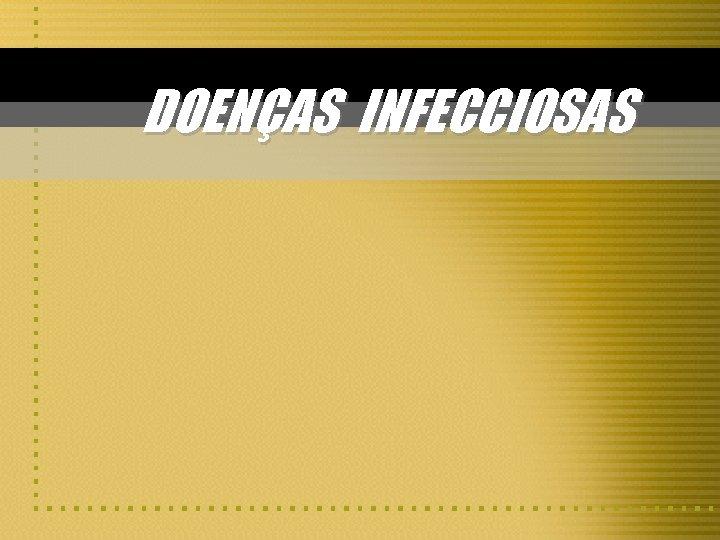 DOENAS INFECCIOSAS Categorias dos agentes etiolgicos Prons Vrus