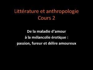 Littrature et anthropologie Cours 2 De la maladie