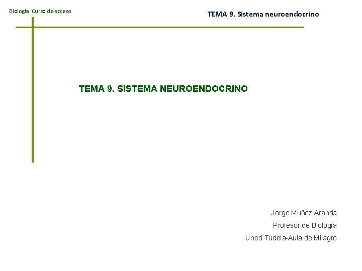 Biologa Curso de acceso TEMA 9 Sistema neuroendocrino