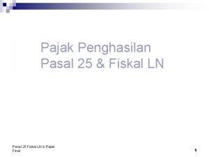 Pajak Penghasilan Pasal 25 Fiskal LN Pasal 25