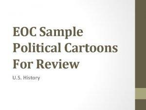EOC Sample Political Cartoons For Review U S