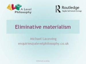 Eliminative materialism Michael Lacewing enquiriesalevelphilosophy co uk Michael