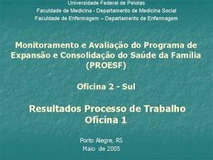 Universidade Federal de Pelotas Faculdade de Medicina Departamento