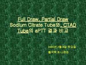 Full Draw Partial Draw Sodium Citrate Tube CTAD