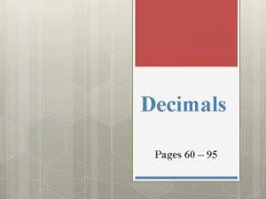 Decimals Pages 60 95 Pages 62 63 Understanding