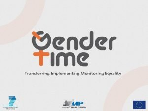 Transferring Implementing Monitoring Equality Gender Time Transferring Implementing