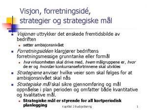 Visjon forretningsid strategier og strategiske ml n Visjonen