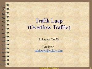 Trafik Luap Overflow Traffic Rekayasa Trafik Sukiswo sukiswokyahoo