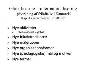 Globalisering internationalisering pvirkning af friluftsliv i Danmark Kap