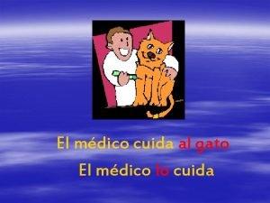 El mdico cuida al gato El mdico lo