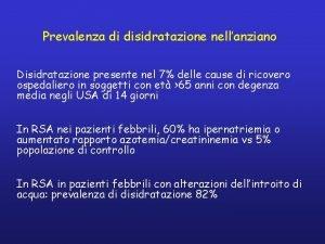 Prevalenza di disidratazione nellanziano Disidratazione presente nel 7