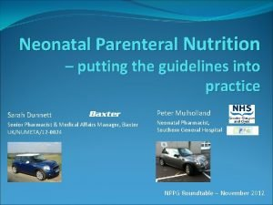 Neonatal Parenteral Nutrition putting the guidelines into practice