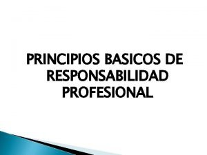PRINCIPIOS BASICOS DE RESPONSABILIDAD PROFESIONAL RED DE SISTEMA