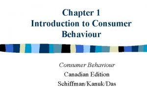 Chapter 1 Introduction to Consumer Behaviour Canadian Edition