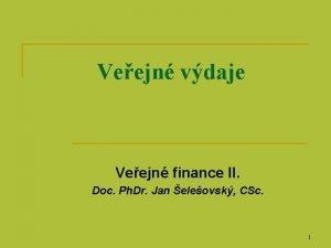 Veejn vdaje Veejn finance II Doc Ph Dr