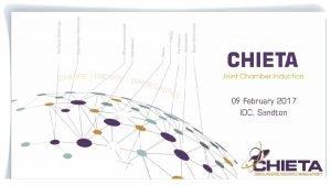 PRESENTATION TO CHIETA CHAMBERS ON 9 FEBRUARY 2017