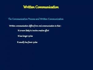 Written Communication The Communication Process and Written Communication