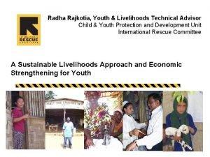 Radha Rajkotia Youth Livelihoods Technical Advisor Child Youth