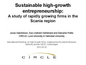 Sustainable highgrowth entrepreneurship A study of rapidly growing