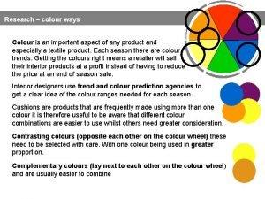 Research colour ways Colour is an important aspect