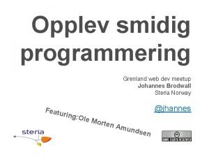Opplev smidig programmering Grenland web dev meetup Johannes