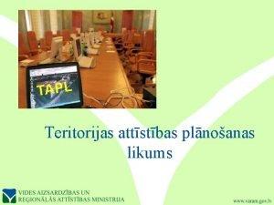 TAPL Teritorijas attstbas plnoanas likums Teritorijas attstbas plnoanas
