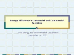 Energy Efficiency in Industrial and Commercial Facilities 2003