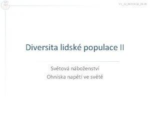 VY32INOVACE26 05 Diversita lidsk populace II Svtov nboenstv