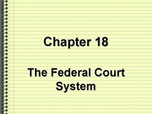 Chapter 18 The Federal Court System National Judiciary